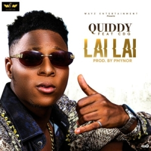 """Quiddy - """"Lai Lai""""ft. CDQ"""